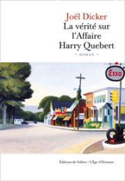 """La vérité sur l'Affaire Harry Quebert"" de Joël Dicker"