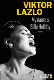 """My name is Billie Holiday"" le deuxième roman de Viktor Lazlo"
